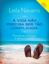 A vida não precisa ser tão complicada (Leila Navarro)