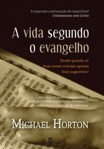 A vida segundo o Evangelho (Michael S. Horton)