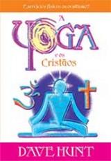 A Yoga e os Cristãos (Dave Hunt)
