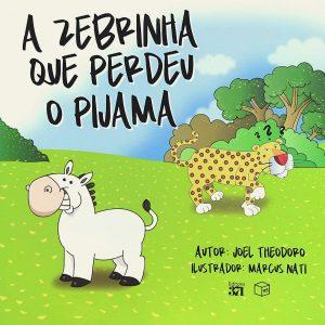 A zebrinha que perdeu o pijama (Joel Theodoro)