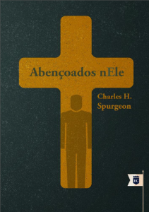 Abençoados nEle (Charles Haddon Spurgeon)