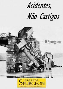 Acidentes, Não Castigos (Charles Haddon Spurgeon)