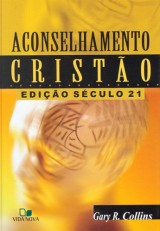 Aconselhamento cristão – Edição século 21 (Gary R. Collins)