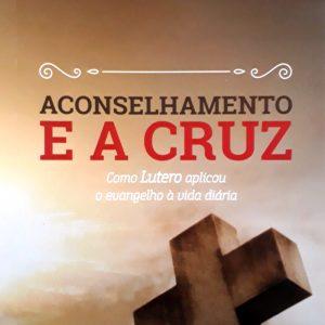 Aconselhamento e a cruz (Bob Kellemen)