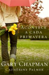 Acontece a cada primavera (Gary Chapman – Catherine Palmer)