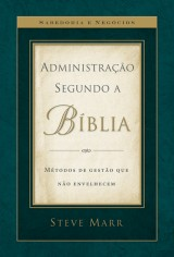 Administração segundo a Bíblia (Steve Marr)