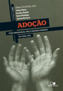 Adoção (Dan Cruver, John Piper, Scotty Smith, Rick Phillips, Jason Kovacs)