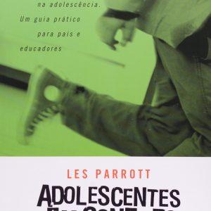 Adolescentes em conflito (Les Parrott)
