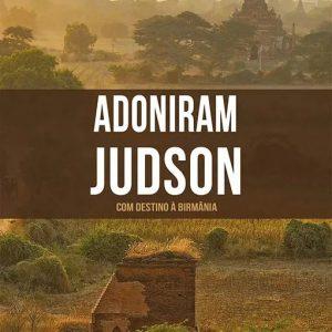 Adoniram Judson (Janet Benge – Geoff Benge)