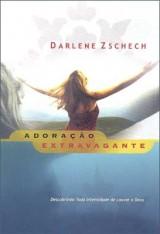 Adoração Extravagante (Darlene Zschech)