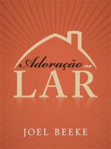 Adoração no lar (Joel Beeke)