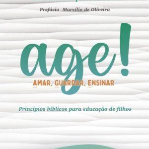 Age! Amar, guardar, ensinar (Daniel Rocha Torres – Elisiane Röper Pescini)