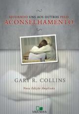 Ajudando Uns Aos Outros pelo Aconselhamento (Gary R. Collins)
