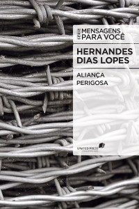 Aliança perigosa (Hernandes Dias Lopes)