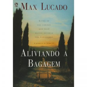 Aliviando a bagagem – Max Lucado