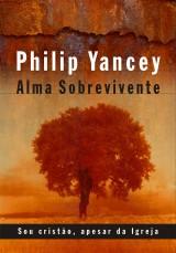 3° - Alma sobrevivente (Philip Yancey)
