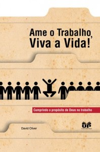 Ame o Trabalho, Viva a Vida! (David Oliver)