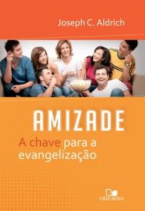 Amizade, a chave para a evangelização (Joseph C. Aldrich)