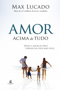 Amor Acima de Tudo (Max Lucado)