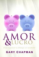 Amor e lucro (Gary Chapman)