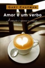 Amor é um verbo (Gary Chapman)