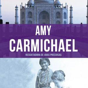 Amy Carmichael (Janet Benge – Geoff Benge)