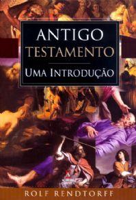 Antigo Testamento – Uma Introdução (Rolf Rendtorff)