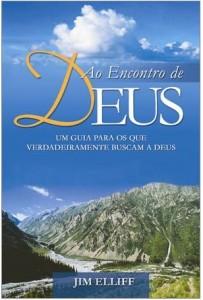 Ao Encontro de Deus (Jim Elliff)