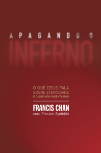 Apagando o inferno (Francis Chan – Preston Sprinkle)