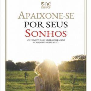 Apaixone-se por seus sonhos (Edleia Lopes)