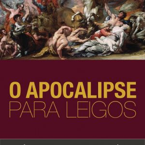 O Apocalipse para leigos – Kenneth L. Gentry Jr.