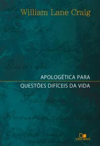 Apologética para Questões Difíceis da Vida (William Lane Craig)