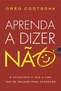 Aprenda a Dizer Não (Greg Cootsona)