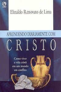 Aprendendo Diariamente Com Cristo (Elinaldo Renovato de Lima)