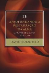 Aprofundando a restauração da alma através de grupos de apoio (David Kornfield)