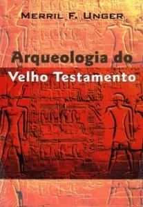Arqueologia do Velho Testamento (Merril F. Unger)