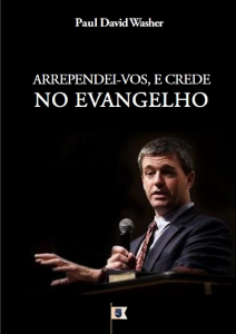 Arrependei-vos, e crede no Evangelho (Paul Washer)