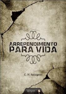 Arrependimento para vida (Charles Haddon Spurgeon)