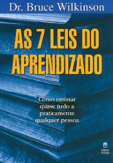 As Sete Leis do Aprendizado (Bruce Wilkinson)