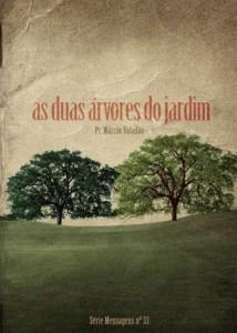 As Duas Árvores Do Jardim (Márcio Valadão)