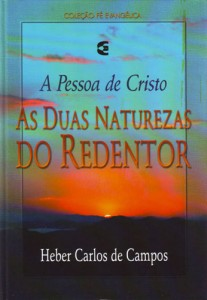 As duas naturezas do Redentor (Heber Carlos de Campos)