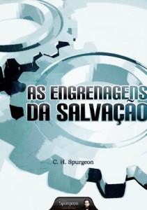 As engrenagens da salvação (Charles Haddon Spurgeon)