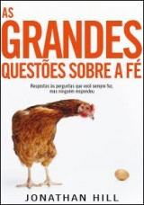As grandes questões sobre fé (Jonathan Hill)
