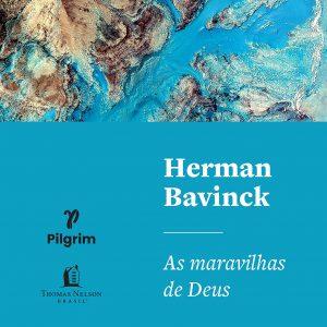 As maravilhas de Deus (Herman Bavinck)