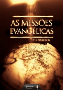 As missões evangélicas (Charles Haddon Spurgeon)