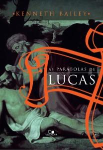 As Parábolas de Lucas (Kenneth E. Bailey)