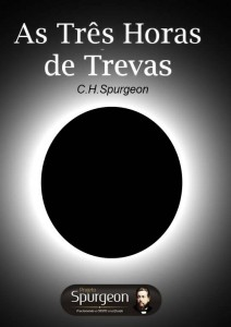 As Três Horas de Trevas (Charles Haddon Spurgeon)