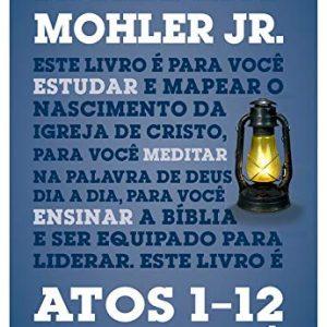 Atos 1-12 para você (R. Albert Mohler Jr.)