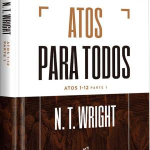 Atos para todos: Atos 1-12 (N.T. Wright)
