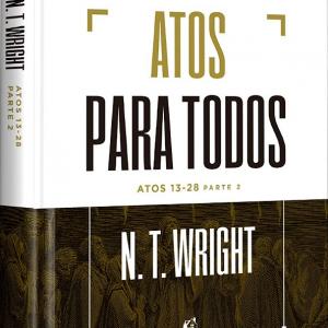 Atos para todos: Atos 13-28 (N.T. Wright)